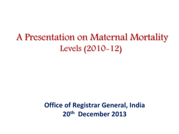 A Presentation on Maternal Mortality Levels (2010-12)