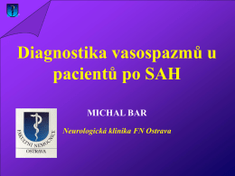Diagnostika vasospazmů u pacientů po SAH MICHAL BAR