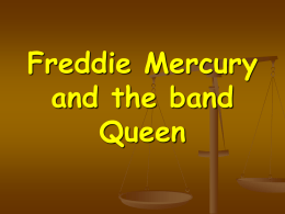 Freddie Mercury and the band Queen