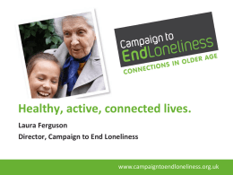 Campaign to end Loneliness presentation