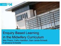 EBL Enquiry Based Learning in the Midwifery Curriculum