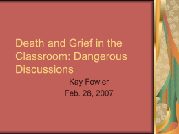 Death and Grief in the Classroom: Dangerous Discussions