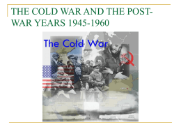 THE COLD WAR AND THE POST-WAR YEARS 1945