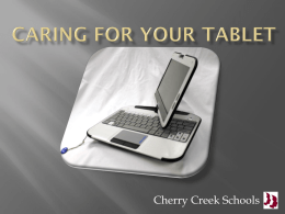 CARING FOR YOUR TABLET - Cherry Creek School District