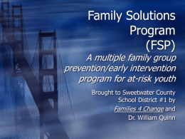 Family Solutions Program (FSP) A multiple family group prevention