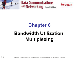 Chapter 6. (Physical Layer) Multiplexing