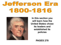 1800 Thomas Jefferson and John Adams contend for Presidency