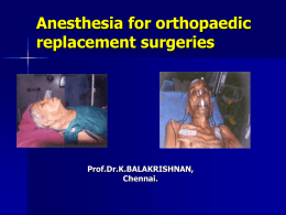 Anaesthesia for Orthopaedic replacement surgeries