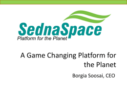 SednaSpace_A Game Changing Platform