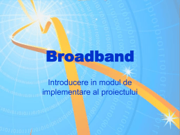 Introducere implementare broadband