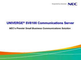NEC SV8100 Presentation - Phone Systems Plus, Inc