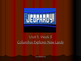 Week 3: Columbus Explores New Lands jeopardy