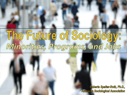The Future of Sociology: Minorities, Programs, and Jobs