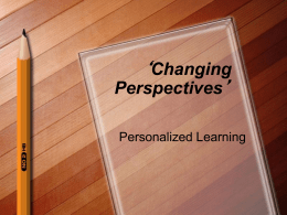 Changing Perspectives and Personalised Learning - M