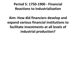 Period 5: 1750-1900 - Financial Reactions to Industrialization Aim