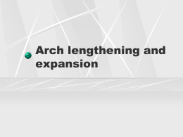 Arch lengthening and expansion