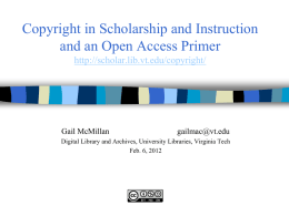 Copyright in Scholarship and Instruction & an Open Access Primer
