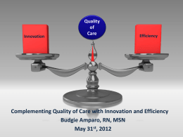 Complementing Quality of Care with Innovation and Efficiency