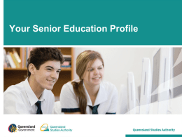 Your Senior Education Profile - QCE and QSA presentations For