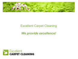 We provide excellence! - Excellent Carpet Cleaning