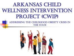 ARKANSAS CHILD WELLNESS INTERVENTION PROJECT (CWIP)