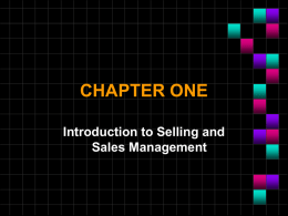 CHAPTER ONE Introduction to Selling and Sales Management