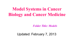 Model Systems in Cancer Biology and Cancer Medicine