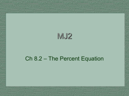 MJ2 - Ch 8.2 The Percent Equation
