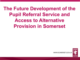 Future Development of the Pupil Referal Unit and Access to