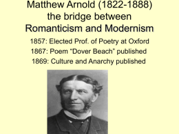 Matthew Arnold (1822-1888) the bridge between Romanticism and