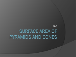 Surface area of Pyramids and cones 12-3