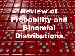 Review of Probability and Binomial Distributions