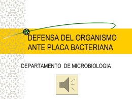 DEFENSA DEL ORGANISMO ANTE PLACA BACTERIANA