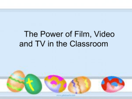 The Power of Film, Video and TV in the Classroom