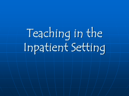 Teaching in the Inpatient Setting