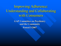 Improving Adherence - Group for the Advancement of Psychiatry