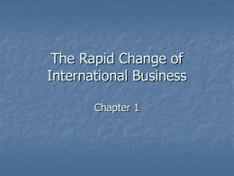 Chapter 1: The Rapid Change of International Business