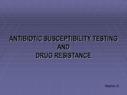 ANTIBIOTIC SUSCEPTIBILITY TESTING AND DRUG RESISTANCE