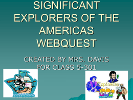 significant explorers of the americas webquest - Mrs. Clyne