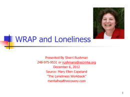 WRAP and Loneliness PowerPoint - Wellness Recovery Action Plan