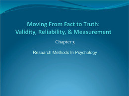 Moving From Fact to Truth: Validity, Reliability, & Measurement