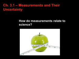 Ch.3.1 – Measurements and Their Uncertainty