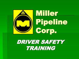 Miller Pipeline Corporation DRIVER SAFETY TRAINING