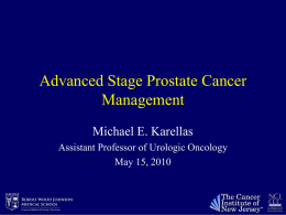 Advanced Stage Prostate Cancer Management Michael E. Karellas