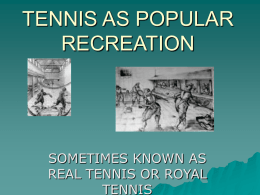 TENNIS AS POPULAR RECREATION