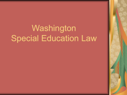 SPED 420 - Week 2 Special Education Law in Washington State