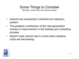 Some Things to Consider Bill Swan, Chief Economist, Boeing