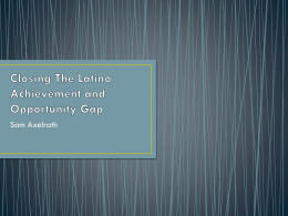 The achievement gap the opportunity gap and latinos