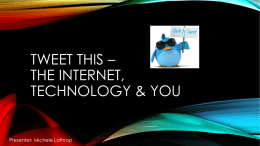Tweet this – The Internet & you