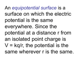 An equipotential surface is a surface on which the